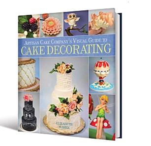 Artisan Cake Company Visual Guide to Cake Decorating